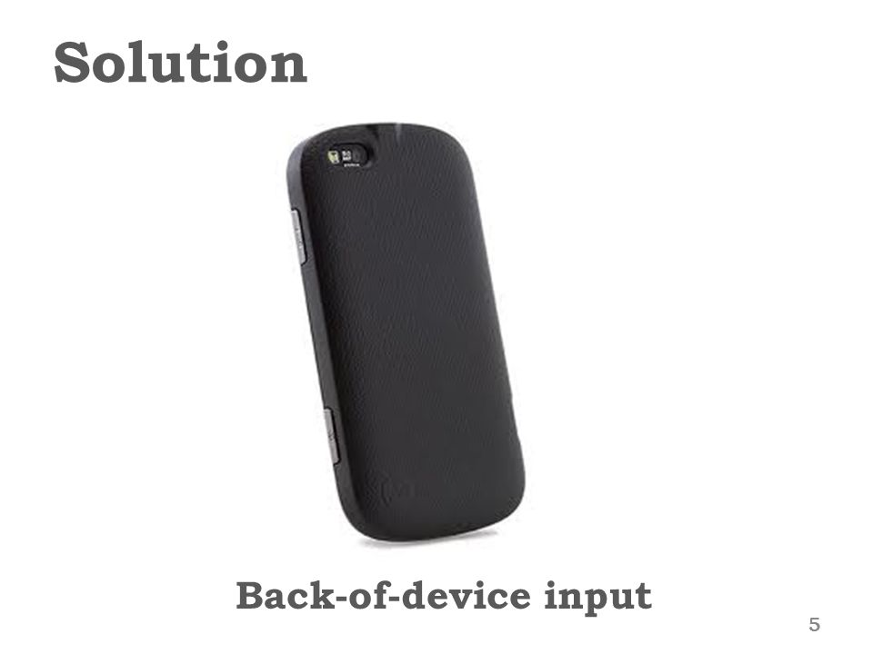 Solution Back-of-device input 5