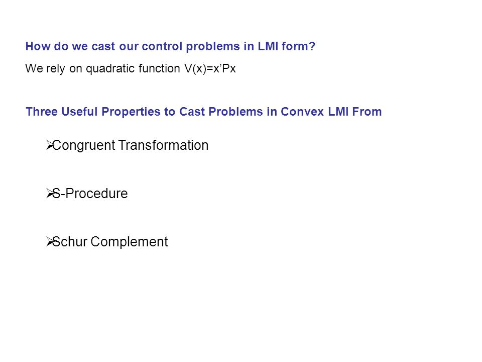 How do we cast our control problems in LMI form.