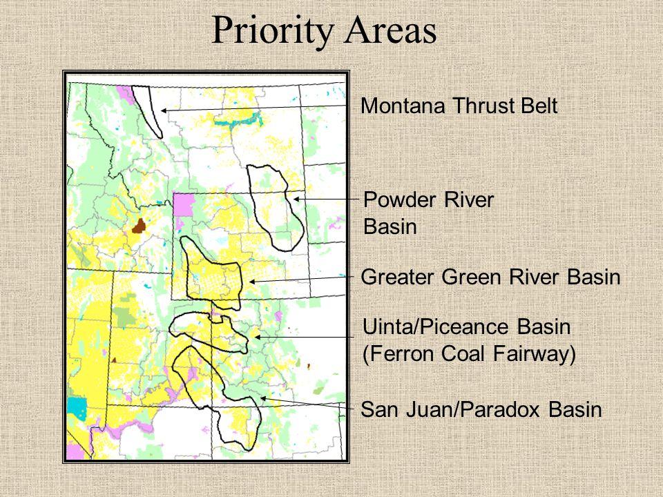 Priority Areas Montana Thrust Belt San Juan/Paradox Basin Powder River Basin Uinta/Piceance Basin (Ferron Coal Fairway) Greater Green River Basin