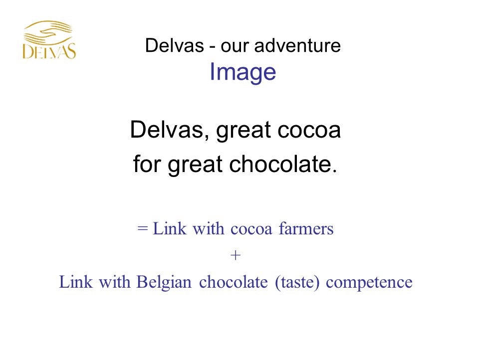 Delvas, great cocoa for great chocolate.