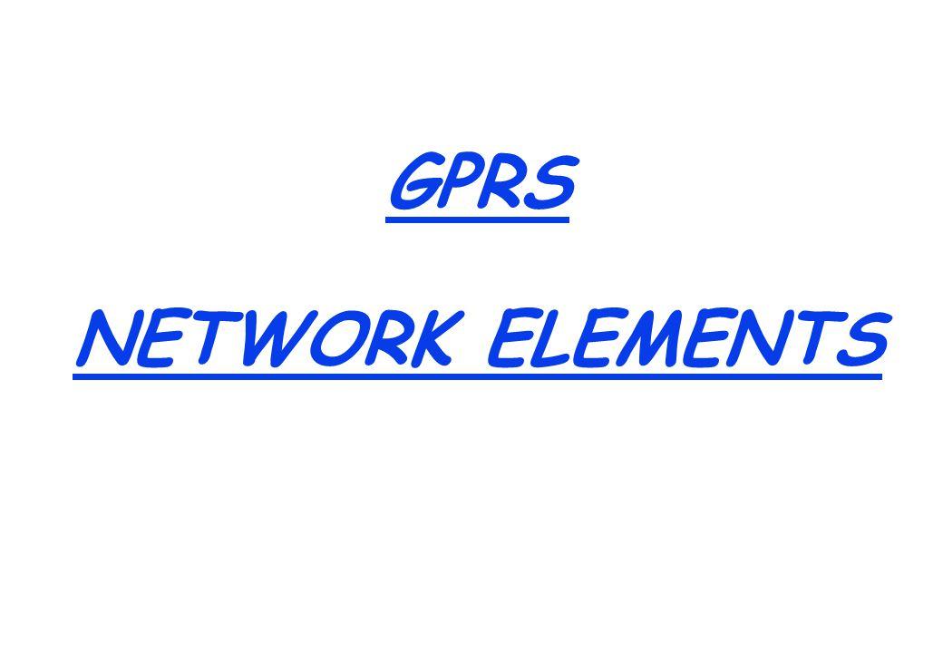 GPRS NETWORK ELEMENTS