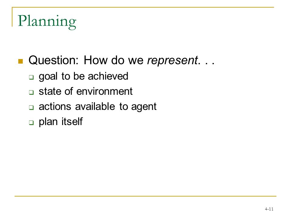 4-11 Planning Question: How do we represent...