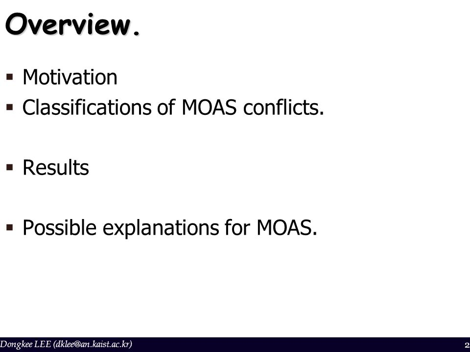 Dongkee LEE (dklee@an.kaist.ac.kr)2Overview.  Motivation  Classifications of MOAS conflicts.