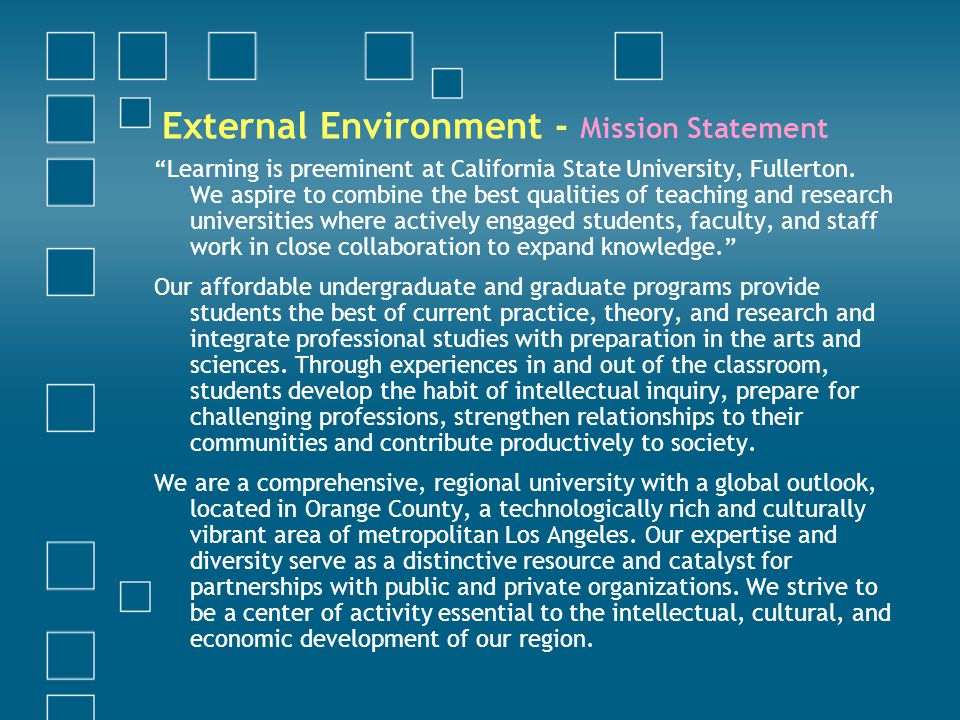 External Environment Organizational Structure Composes of six main divisions Academic Affairs supervises all academic programs, faculty affairs and research.