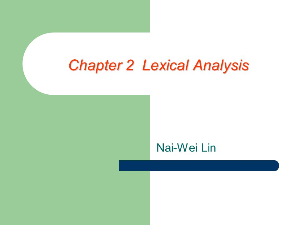 Chapter 2 Lexical Analysis Nai-Wei Lin