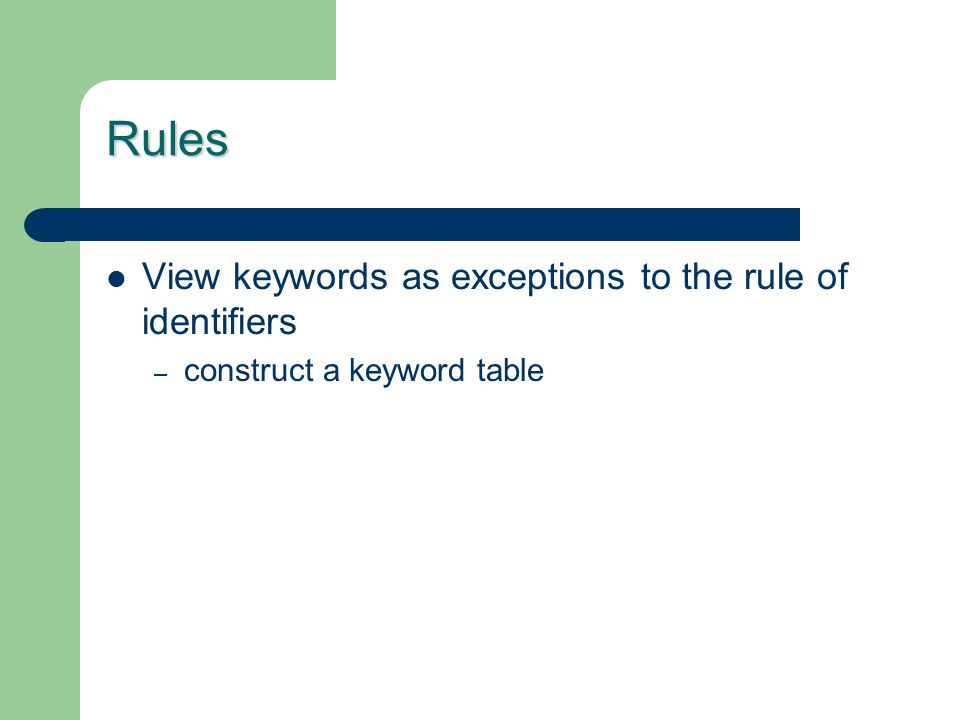 Rules View keywords as exceptions to the rule of identifiers – construct a keyword table