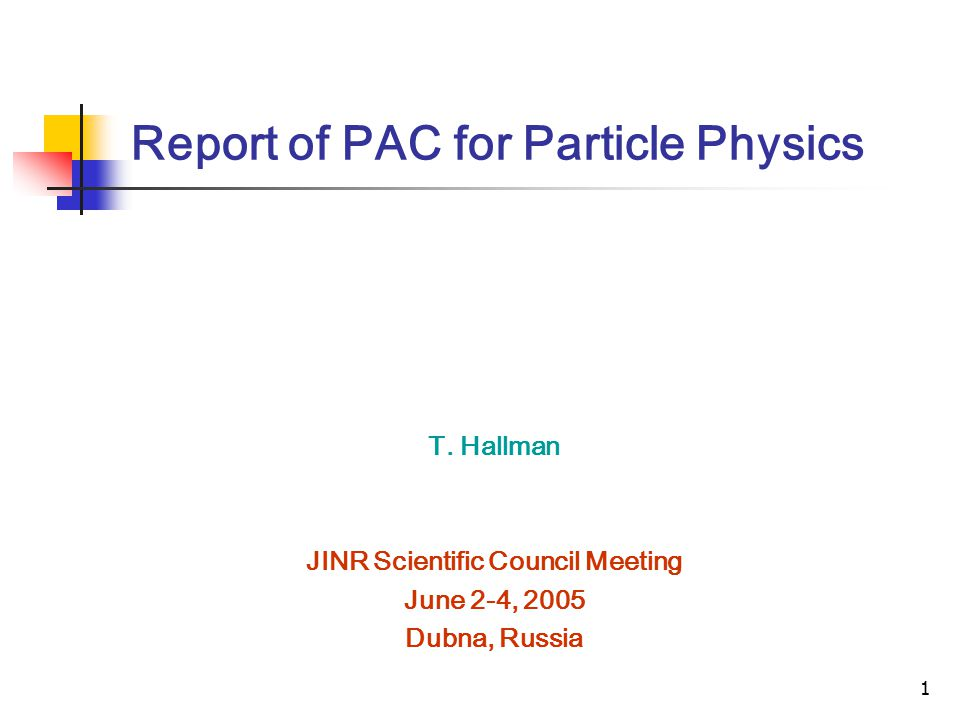 1 Report of PAC for Particle Physics T.