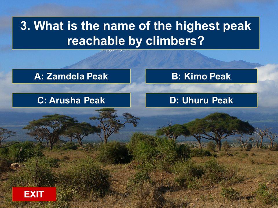 A: Zamdela Peak C: Arusha PeakD: Uhuru Peak B: Kimo Peak 3.