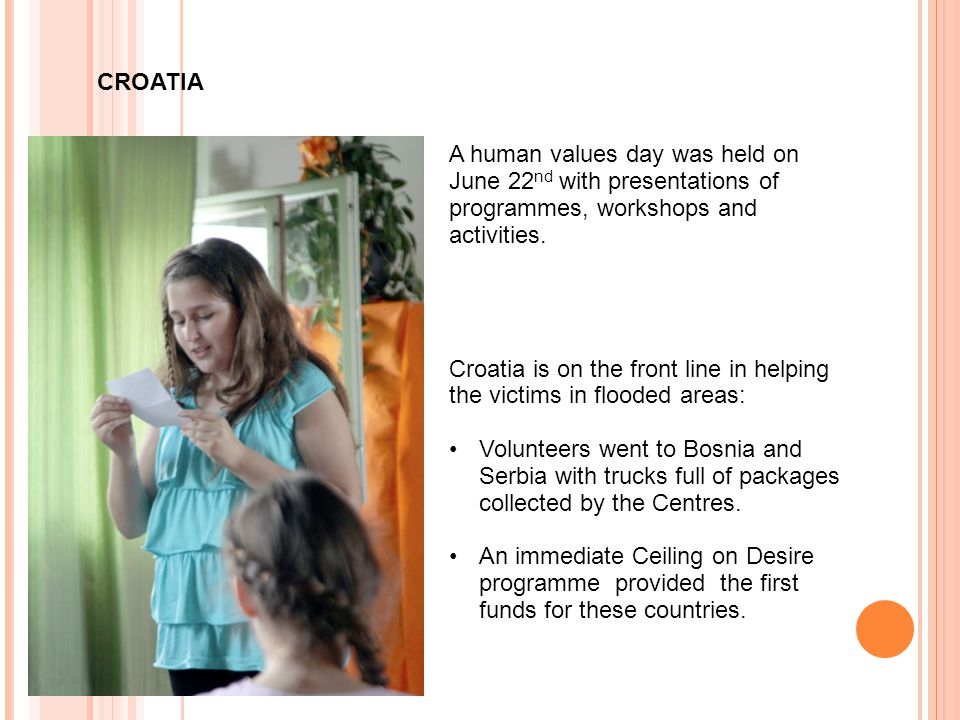 CROATIA A human values day was held on June 22 nd with presentations of programmes, workshops and activities.