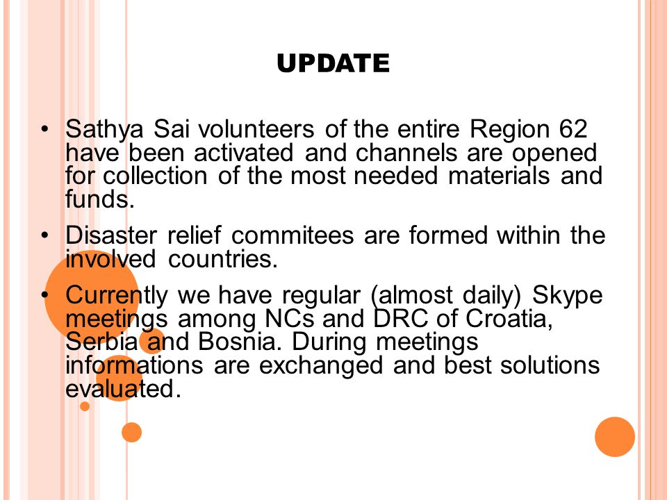 UPDATE Sathya Sai volunteers of the entire Region 62 have been activated and channels are opened for collection of the most needed materials and funds.