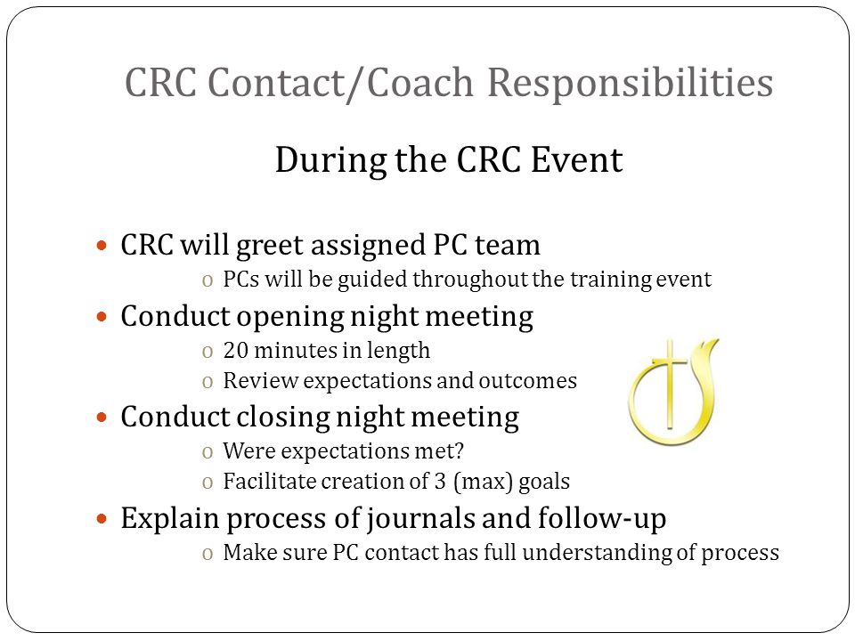 CRC Contact/Coach Responsibilities PC JOURNAL PC Contact name SMART Goal Review journal entries from previous month oWhat was accomplished.