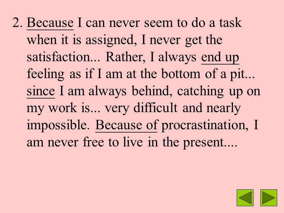 Examples: 1. Procrastination also causes me to waste time...