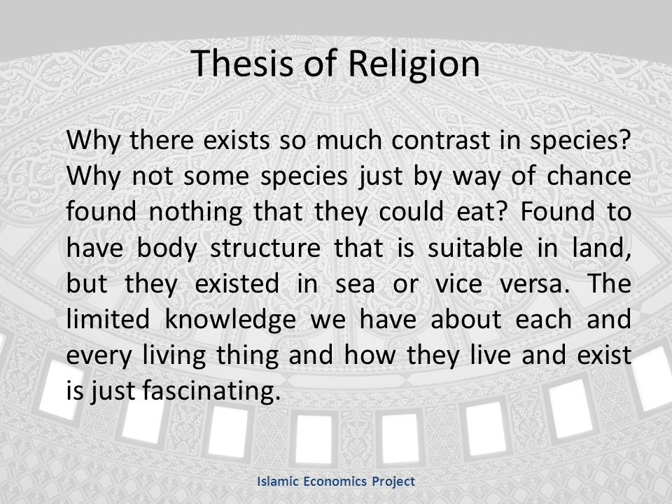 Thesis of Religion Why there exists so much contrast in species.