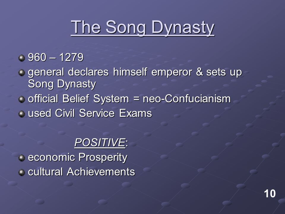 The Song Dynasty 960 – 1279 general declares himself emperor & sets up Song Dynasty official Belief System = neo-Confucianism used Civil Service Exams