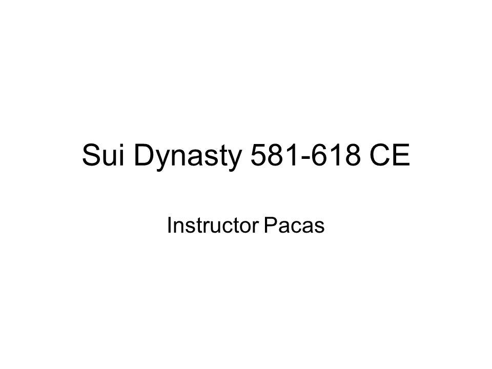 Sui Dynasty 581-618 CE Instructor Pacas