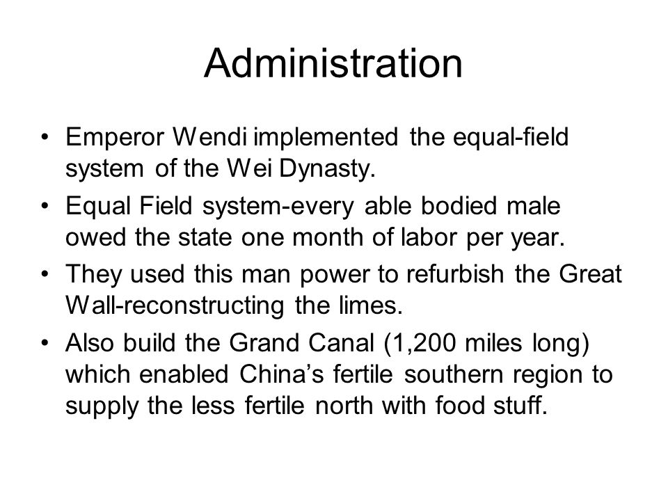 Administration Emperor Wendi implemented the equal-field system of the Wei Dynasty.