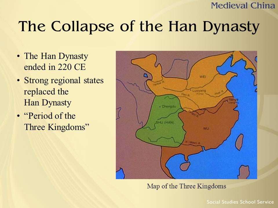 """Map of the Three Kingdoms The Collapse of the Han Dynasty The Han Dynasty ended in 220 CE Strong regional states replaced the Han Dynasty """"Period of t"""