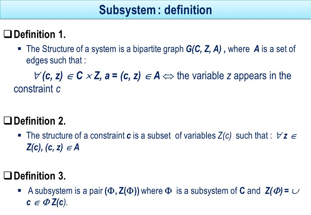 Example of a subsystem A subsystem is a pair ( , Z(  )) where  is a subset of C and Z(  ) =  c  , Z(c).