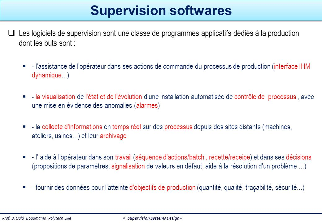 Prof. B. Ould Bouamama Polytech Lille « Supervision Systems Design» Supervision softwares