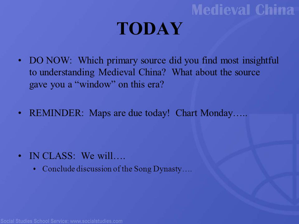 TODAY DO NOW: Which primary source did you find most insightful to understanding Medieval China.