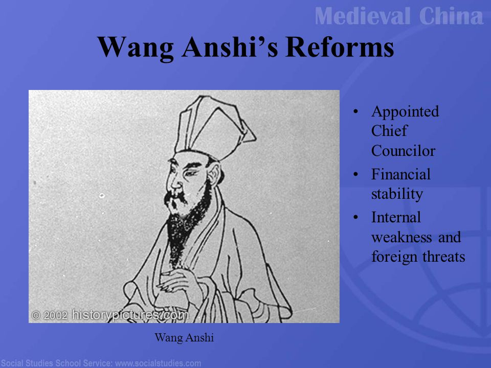 Wang Anshi's Reforms Appointed Chief Councilor Financial stability Internal weakness and foreign threats Wang Anshi