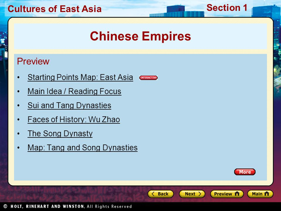 Cultures of East Asia Section 1 Preview Starting Points Map: East Asia Main Idea / Reading Focus Sui and Tang Dynasties Faces of History: Wu Zhao The Song Dynasty Map: Tang and Song Dynasties Chinese Empires