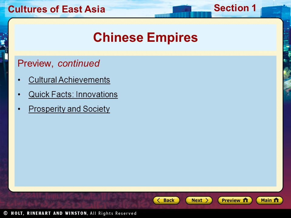 Cultures of East Asia Section 1 Preview, continued Cultural Achievements Quick Facts: Innovations Prosperity and Society Chinese Empires