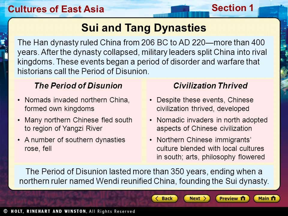 Cultures of East Asia Section 1 The Period of Disunion lasted more than 350 years, ending when a northern ruler named Wendi reunified China, founding