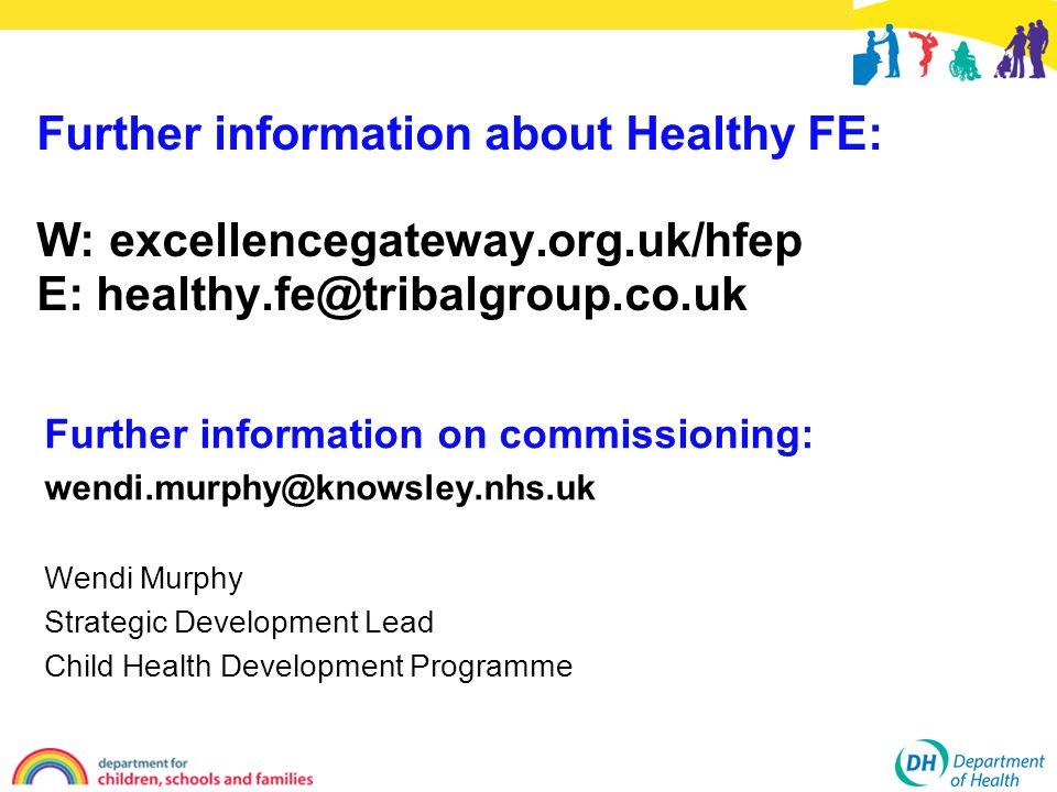 Further information on commissioning: wendi.murphy@knowsley.nhs.uk Wendi Murphy Strategic Development Lead Child Health Development Programme Further