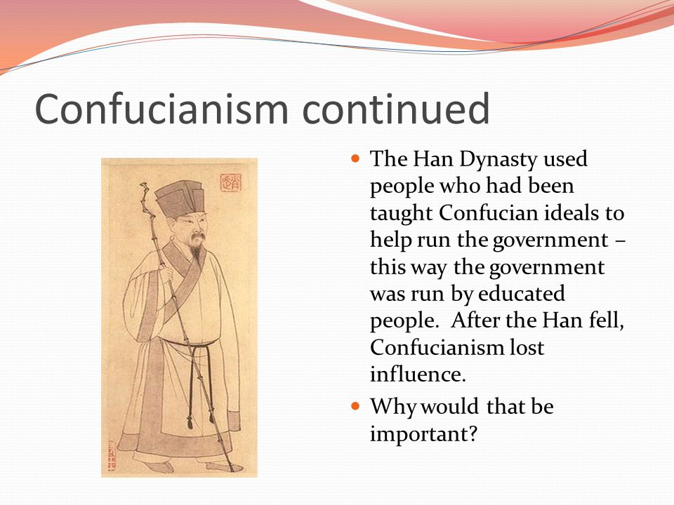 Confucianism Confucianism is based on the teachings of Confucius.
