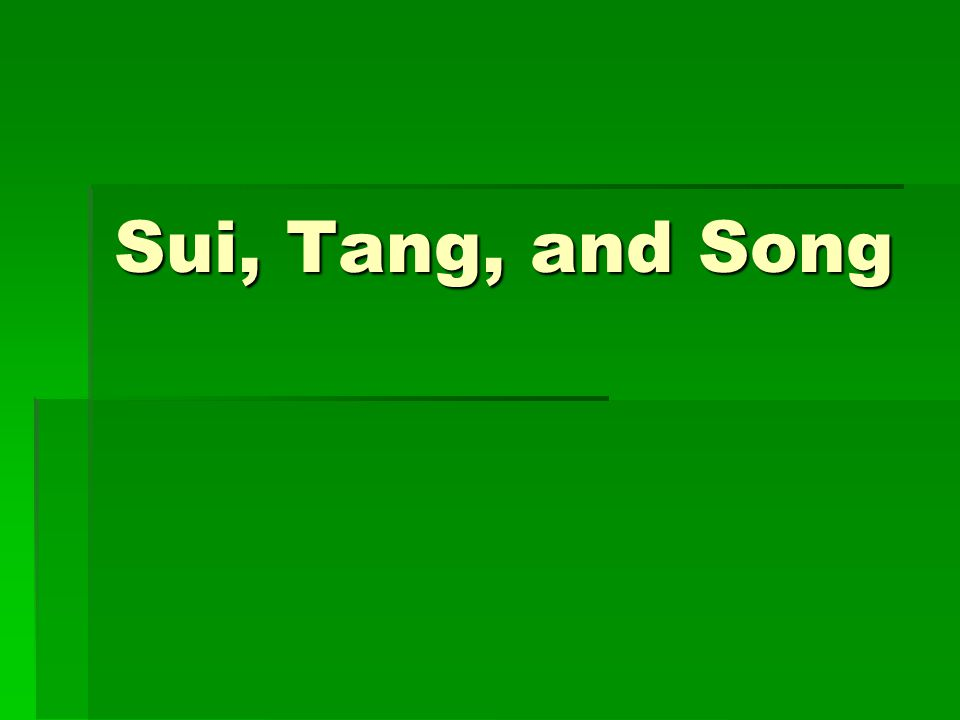 Sui, Tang, and Song