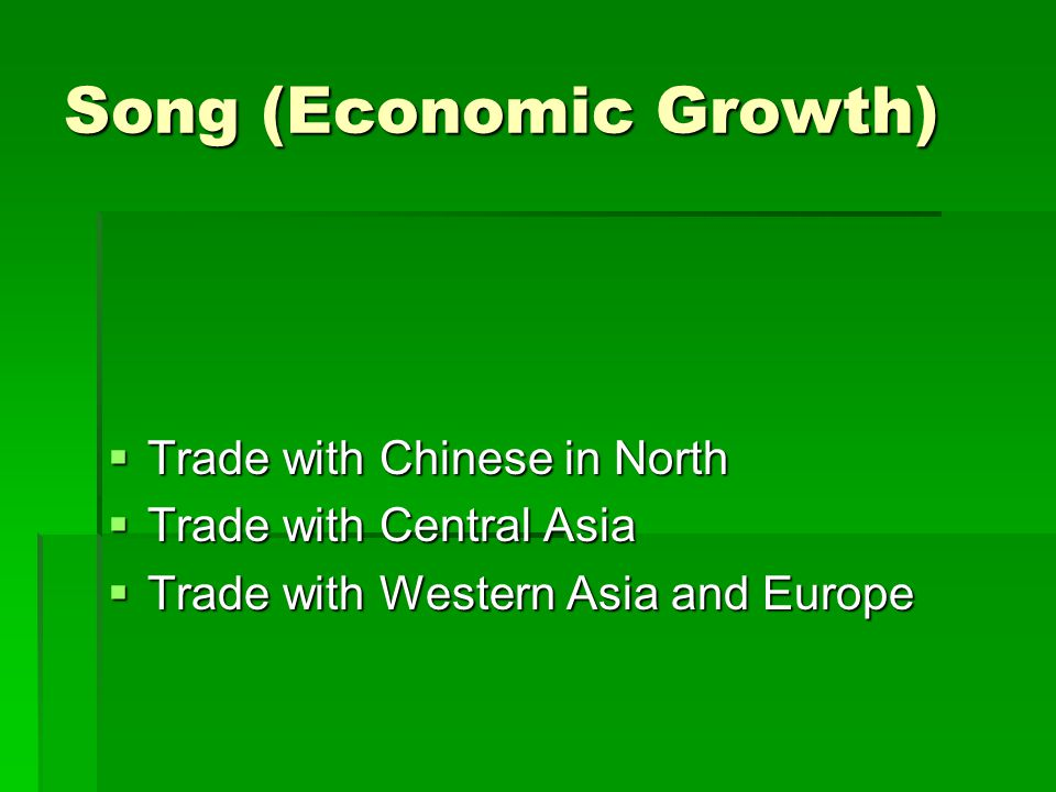 Song (Economic Growth)  Trade with Chinese in North  Trade with Central Asia  Trade with Western Asia and Europe