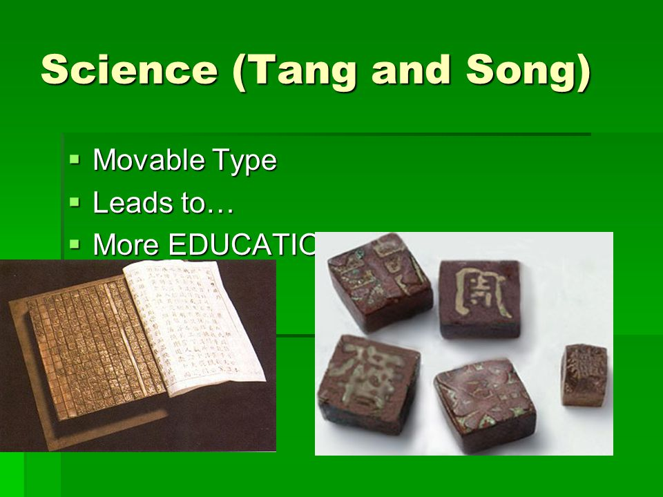Science (Tang and Song)  Movable Type  Leads to…  More EDUCATION