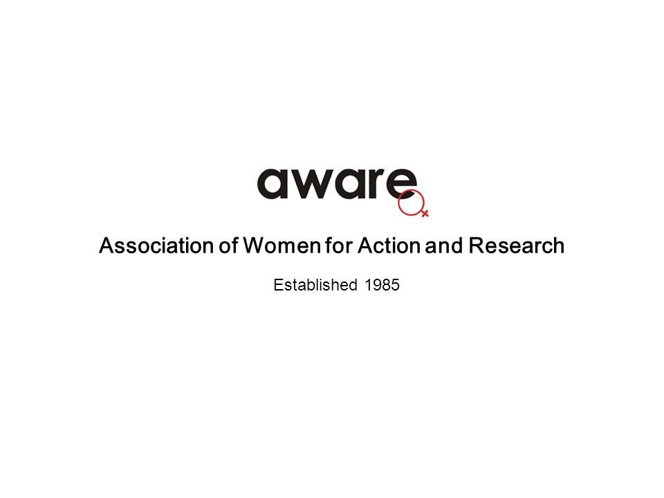 Association of Women for Action and Research Established 1985
