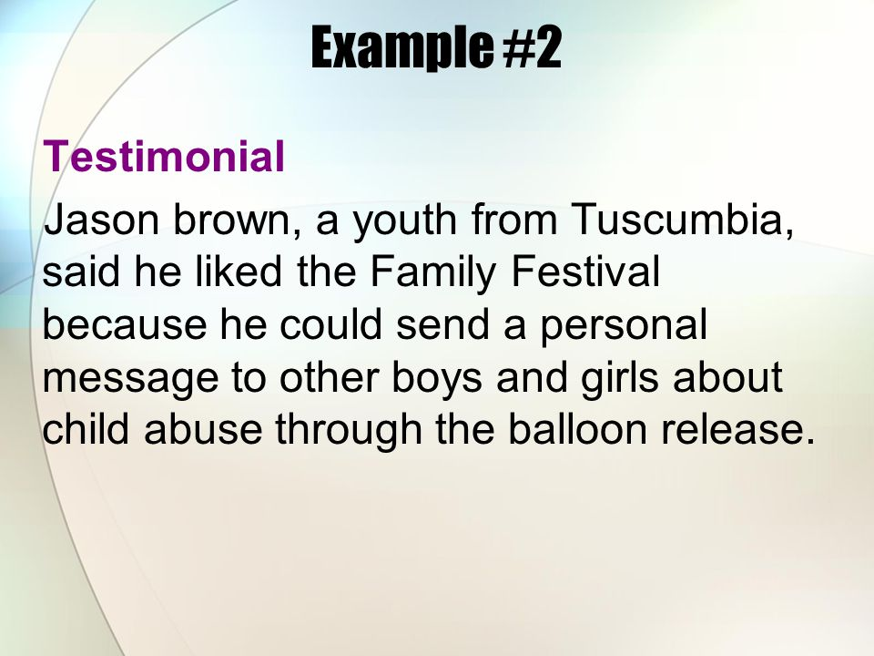 Example #2 Testimonial Jason brown, a youth from Tuscumbia, said he liked the Family Festival because he could send a personal message to other boys a