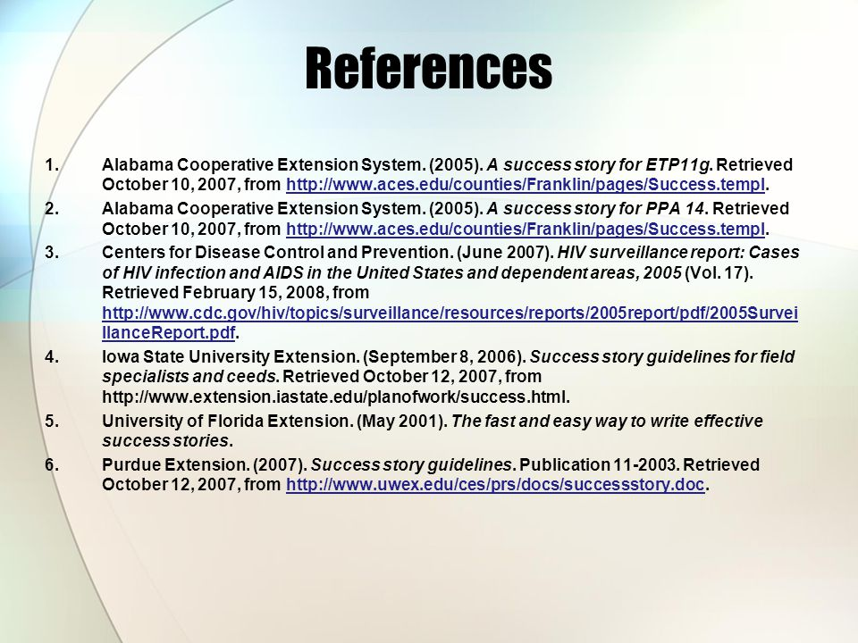 References 1.Alabama Cooperative Extension System. (2005). A success story for ETP11g. Retrieved October 10, 2007, from http://www.aces.edu/counties/F