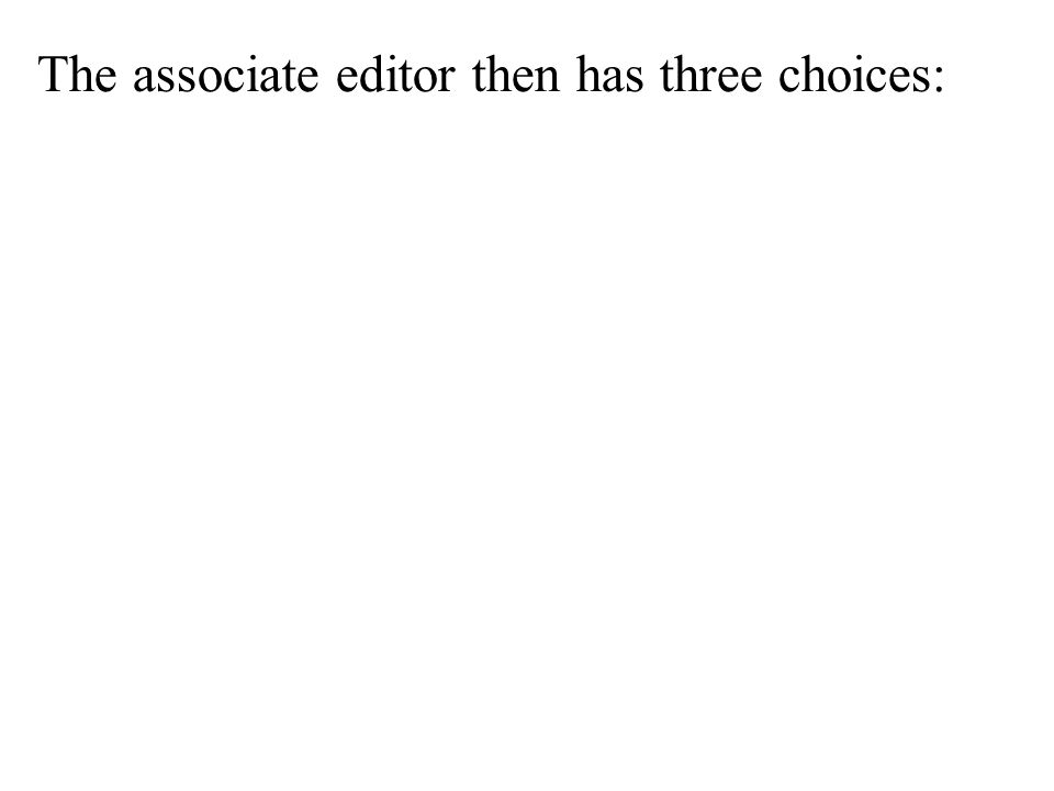 The associate editor then has three choices: