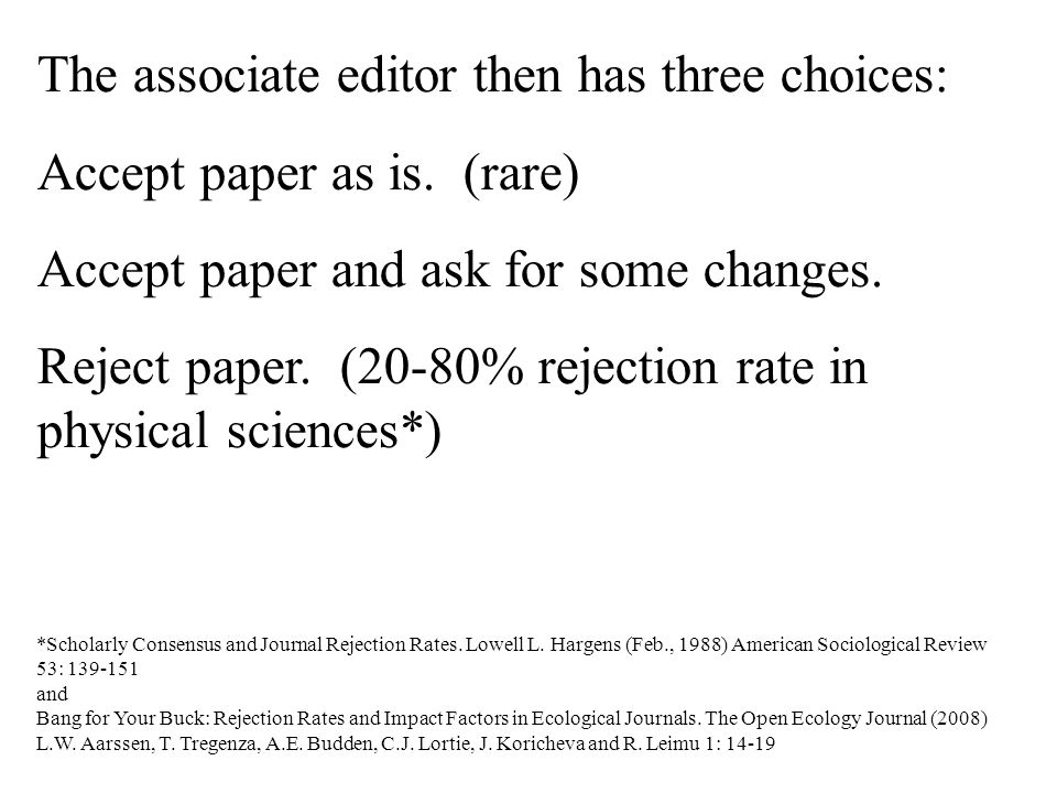 The associate editor then has three choices: Accept paper as is.