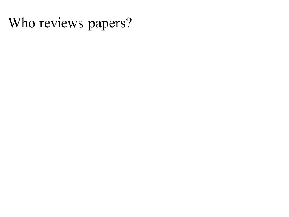 Who reviews papers?