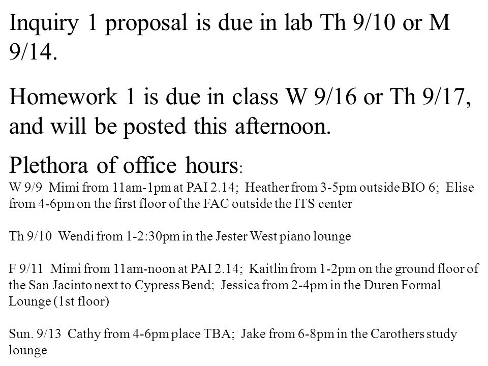 Inquiry 1 proposal is due in lab Th 9/10 or M 9/14.