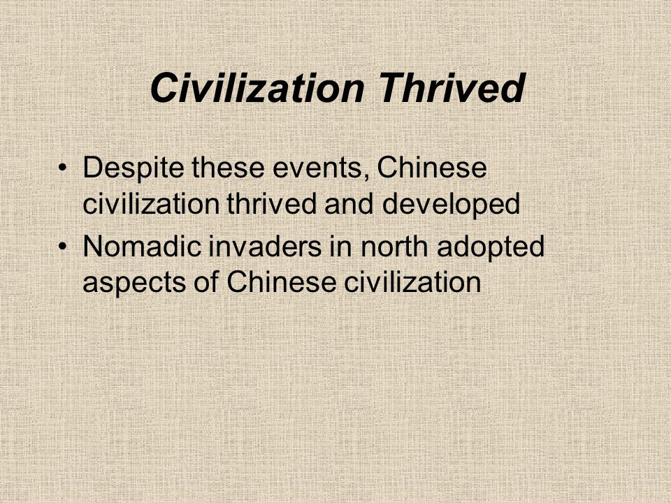 Civilization Thrived Northern Chinese immigrants' culture blended with local cultures in south Arts, philosophy flowered