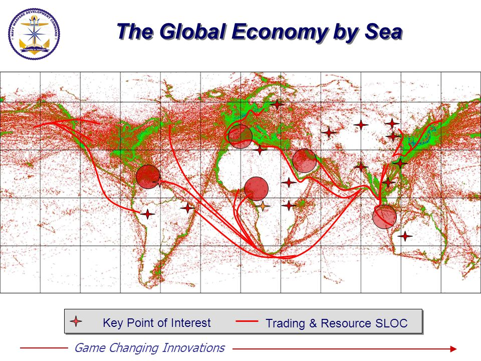 The Global Economy by Sea Key Point of Interest Trading & Resource SLOC Game Changing Innovations