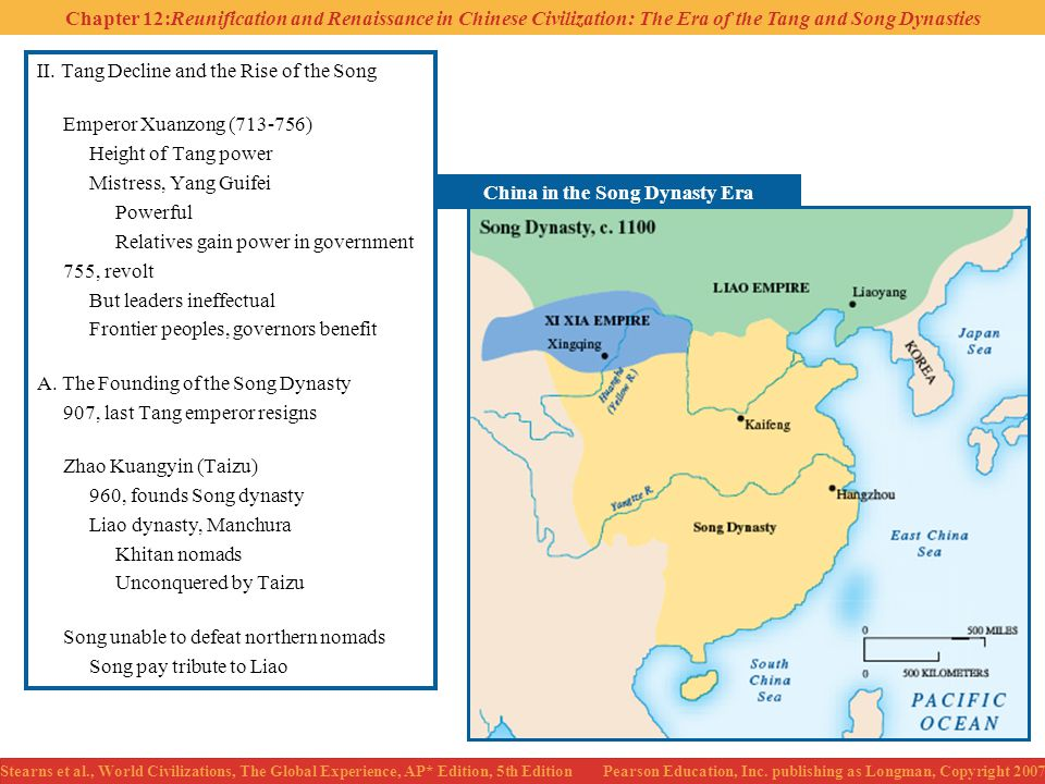 Chapter 12:Reunification and Renaissance in Chinese Civilization: The Era of the Tang and Song Dynasties Stearns et al., World Civilizations, The Global Experience, AP* Edition, 5th Edition Pearson Education, Inc.