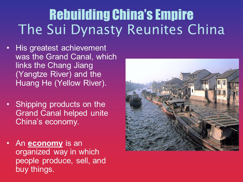 Rebuilding China's Empire The Sui Dynasty Reunites China Yangdi's improvements placed hardships on the Chinese people They rebelled and killed Yangdi.