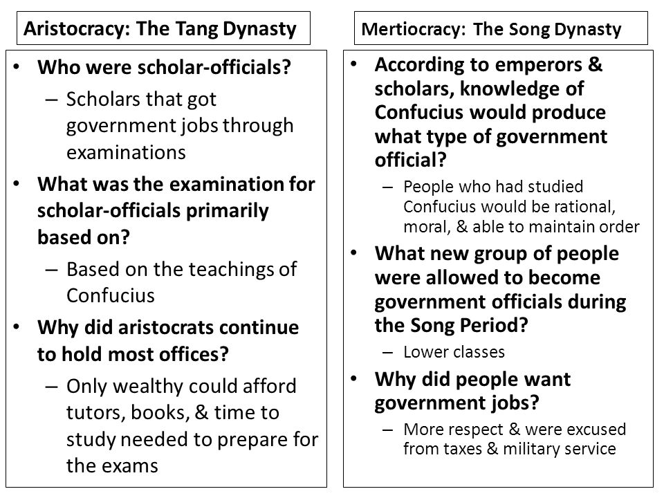 Aristocracy: The Tang Dynasty Who were scholar-officials? – Scholars that got government jobs through examinations What was the examination for schola