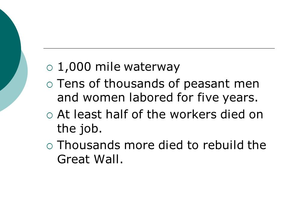  1,000 mile waterway  Tens of thousands of peasant men and women labored for five years.  At least half of the workers died on the job.  Thousands