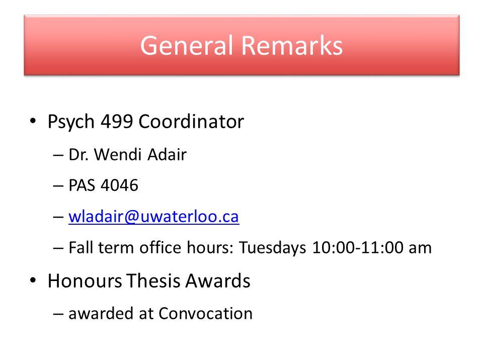 General Remarks Psych 499 Coordinator – Dr.