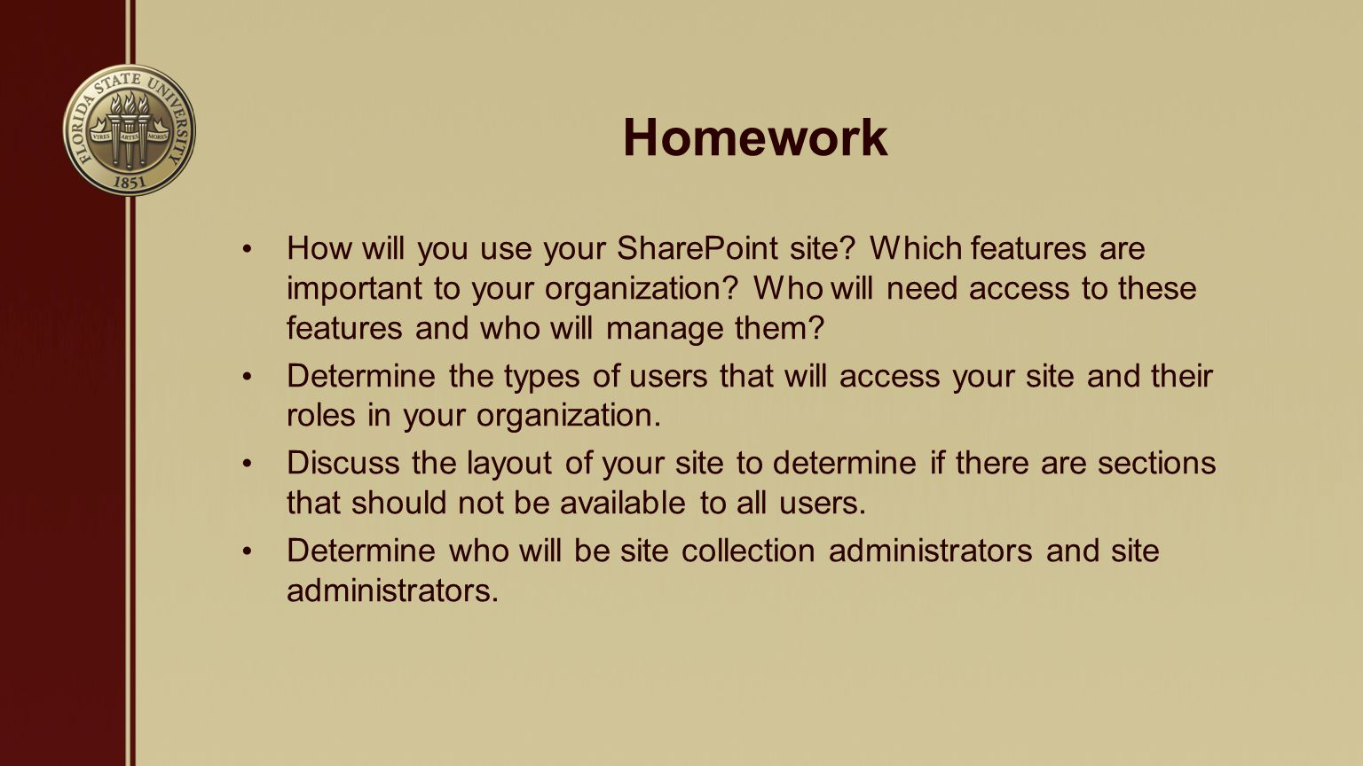 Homework How will you use your SharePoint site. Which features are important to your organization.