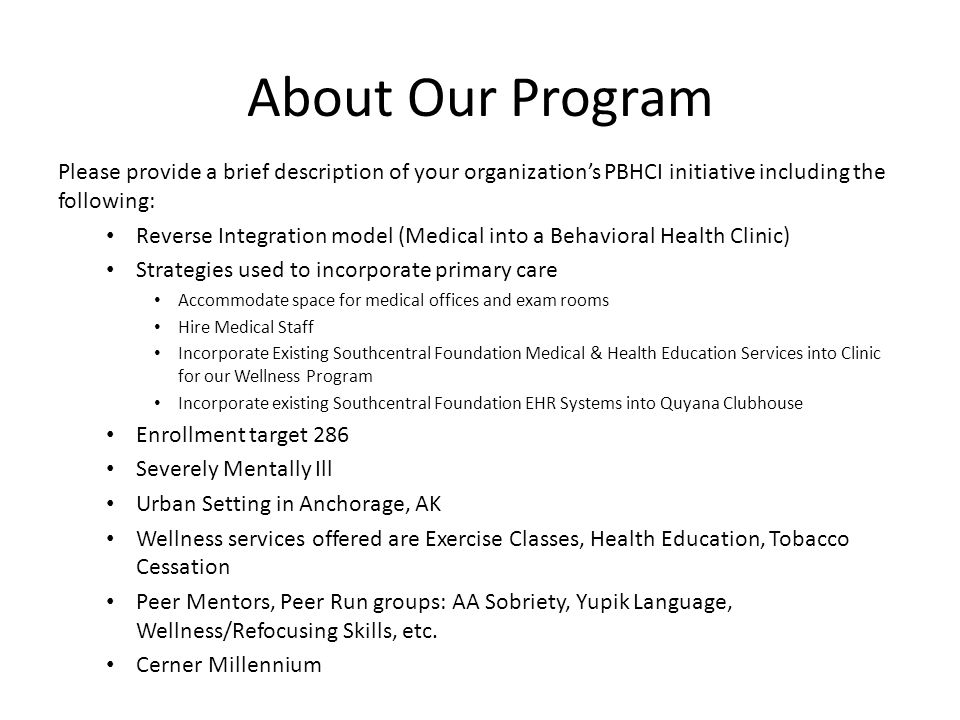 Please provide a brief description of your organization's PBHCI initiative including the following: Reverse Integration model (Medical into a Behavior