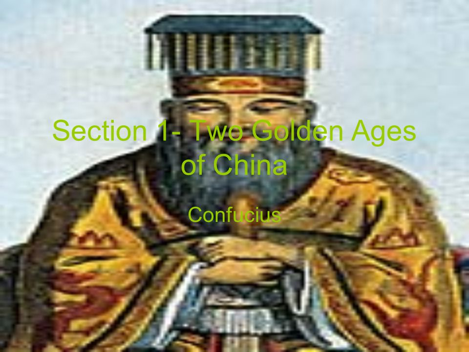 Section 1- Two Golden Ages of China Confucius